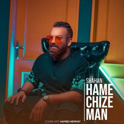 Shahan - Hame Chize Man