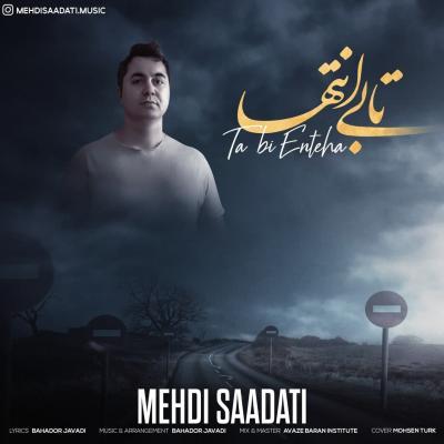 Mehdi Saadati - Ta Bi Enteha