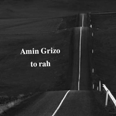 Amin Grizo - To Rah