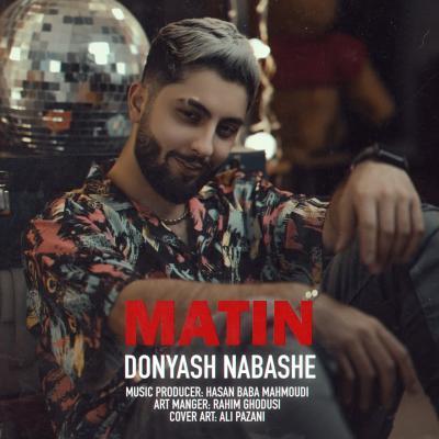 Matin - Donyash Nabashe