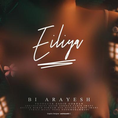 Eiliya - Bi Arayesh