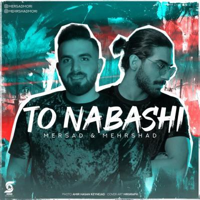 Mersad And Mehrshad - To Nabashi