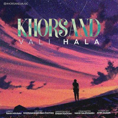 Khorsand - Vali Hala