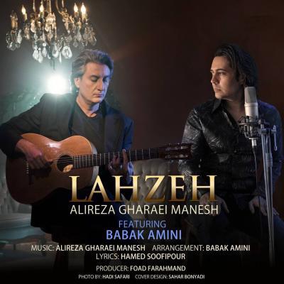 Alireza Gharaei Manesh - Lahzeh (Ft Babak Amini)