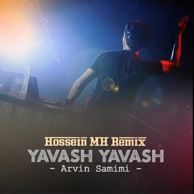 Arvin Samimi - Yavash Yavash (Remix)