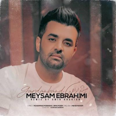 Meysam Ebrahimi - Gardanband (Remix)