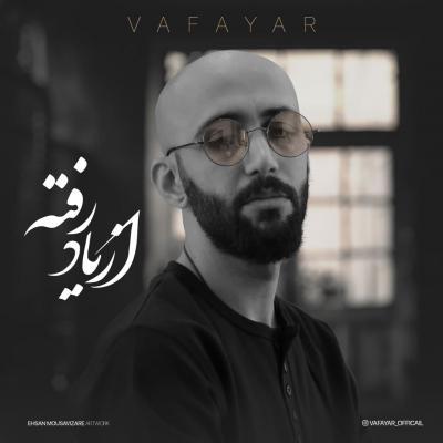 Vafayar - Az Yaad Rafteh