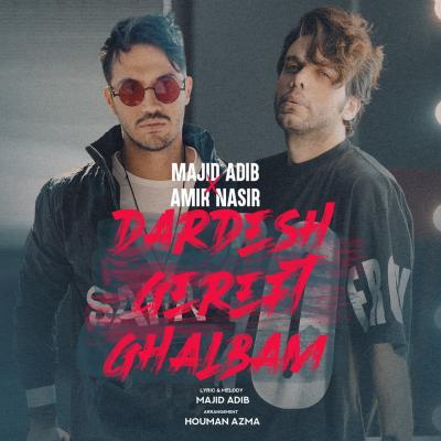 Majid Adib - Dardesh Gereft Ghalbam (ft Amir Nasir)