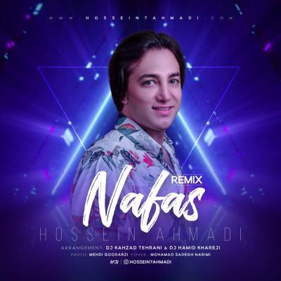 Hossein Ahmadi - Nafas (Remix)