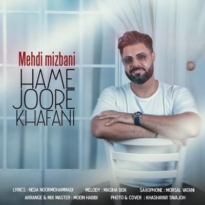 Mehdi Mizbani - Hame Joore Khafani