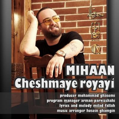 Mihaan - Cheshmaye Royayi