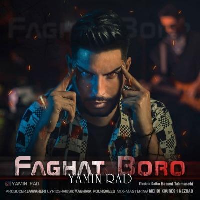 Yamin Rad - Faghat Boro