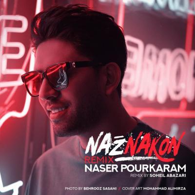 Naser Pourkaram - Naz Nakon Remix