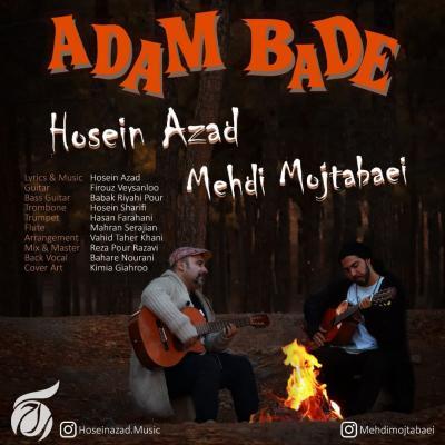 Hosein Azad - Adam Bade (Ft Mehdi Mojtabaei)