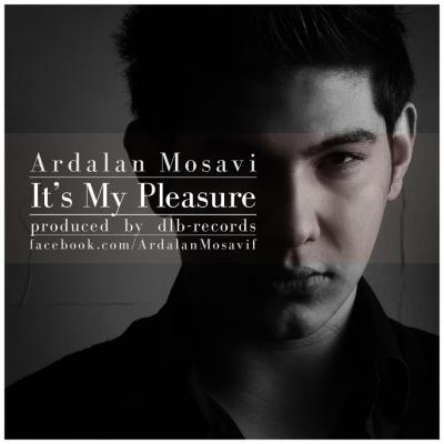 Ardalan Mosavi - It_S My Pleasure