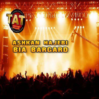 Ashkan Hajebi - Bia Bargard