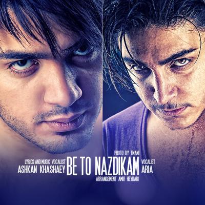 Ashkan Khashaei Ft. Aria - Be To Nazdikam