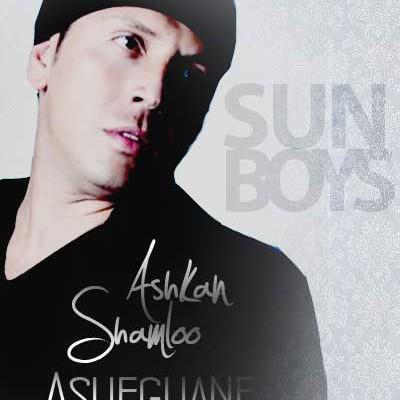 Ashkan Shamloo (Sun Boys) - Asheghaneh