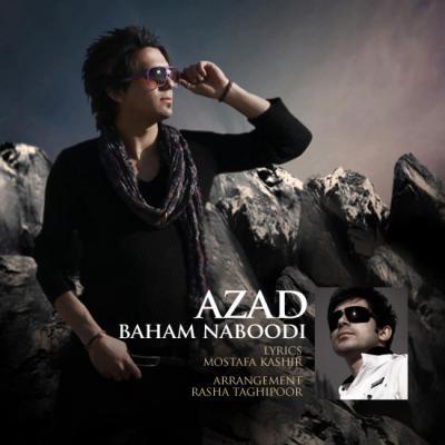 Azad - Baham Naboodi (New Ver)