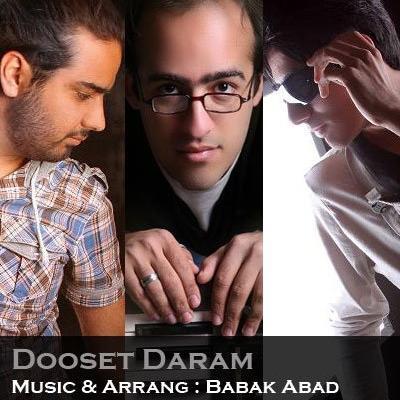 Babak Abad - Dooset Daram (ft Majid Mahshar ft Behrooz Online)