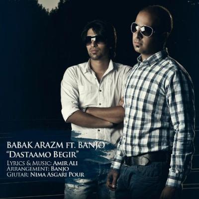 Babak Arazm - Dastamo Begir (ft Banjo)