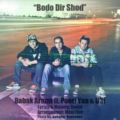 Babak Arazm & Pooria & U3F - Bodo Dir Shod