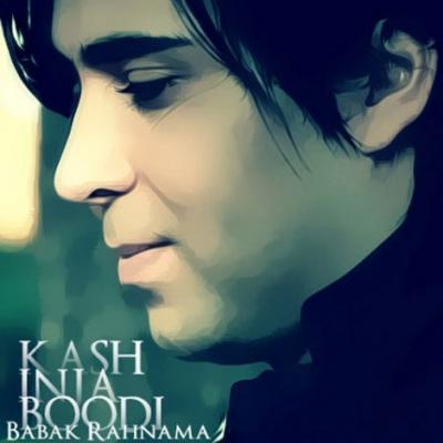 Babak Rahnama - Kash Inja Boodi
