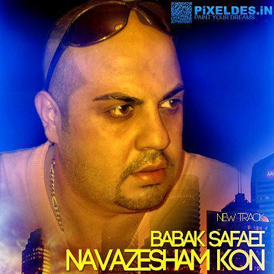 Babak Safaei - Navazesham Kon