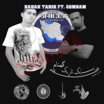 Babak Tarik Ft Gomnam - Enteghad Az Rare Fars