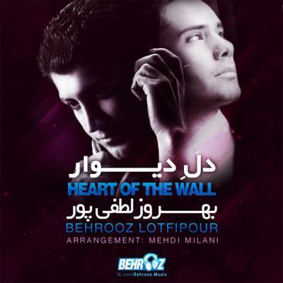 Behrouz Lotfipour - Dele Divaar (Produced By Mehdi Milani)
