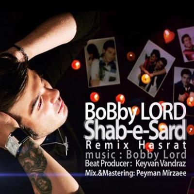 Bobby Lord - Shabe Sard (Hasrat Remix)