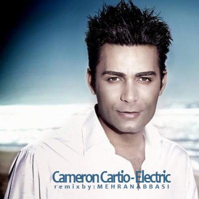 Cameron Cartio - Electric (Remix By Mehran Abbasi )