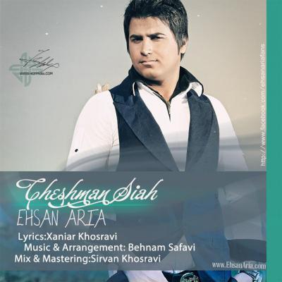 Ehsan Aria - Cheshman Siyaah