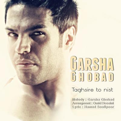 Garsha Ghobad - Taghsire To Nist