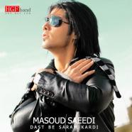 مسعود سعیدی - دست به سرم کردی