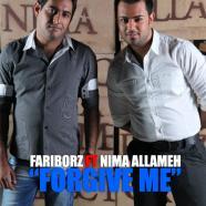 فریبرز و نیما علامه - Forgive Me