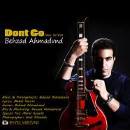 بهزاد احمدوند - Dont Go