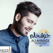 علی احمدی - خوشحالم