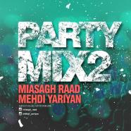میثاق راد و مهدی یاریان - Party Mix 2