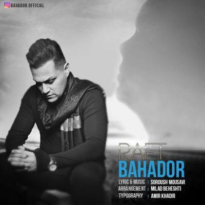 Bahador - Raft