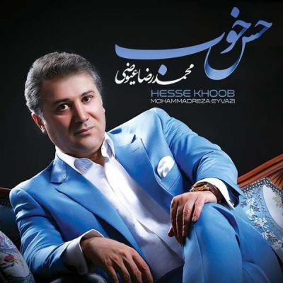 Mohammadreza Eyvazi - Hesse Khoob (Album)