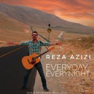 رضا عزیزی - هر روز و هر شب