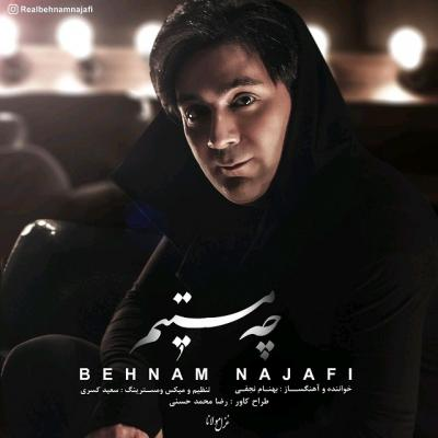 Behnam Najafi - Che Mastim