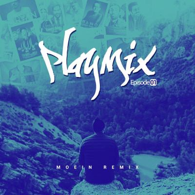 PlayMix - Part 01 (Moein Habibi Remix)