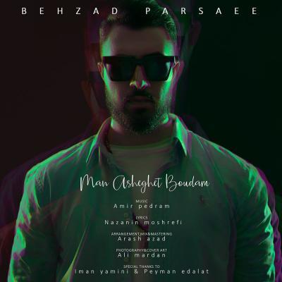 Behzad Parsaee - Man Asheghet Boudam