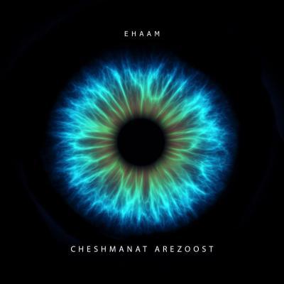 Ehaam - Cheshmanat Arezoost