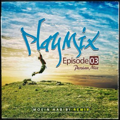 PlayMix - Part 03 (Moein Habibi Remix)