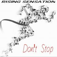 Rising Sensation - Dont Stop
