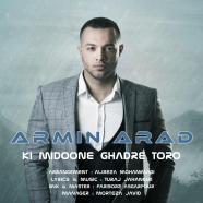 آرمین آراد - کی میدونه قدر تورو