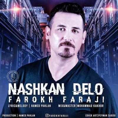 Farokh Faraji - Nashkan Delo